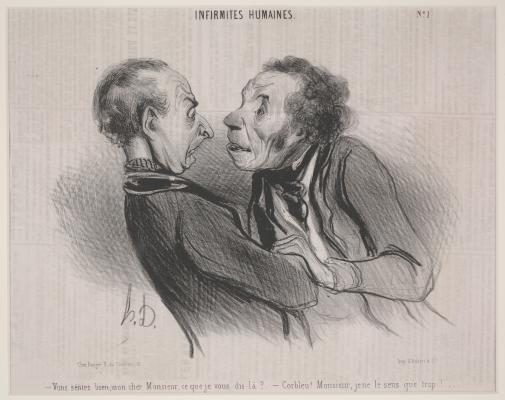 Honoré Daumier, Human Infirmaties, No. 1: Do you hear me, my dear Sir, what I am telling you? Sir, I hear only too well, 1840, lithograph, Dallas Museum of Art, gift of Mrs. Robert A. Beyers 1962.65