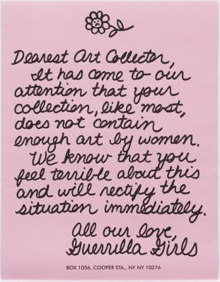 The Guerrilla Girls, Dearest Art Collector, poster, 1986, Dallas Museum of Art, gift of the Kaleta A. Doolin Foundation