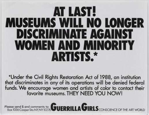 The Guerrilla Girls, At Last! Museums Will No Longer Discriminate Against Women and Minority Artists, 1988, poster, Dallas Museum of Art, gift of the Kaleta A. Doolin Foundation