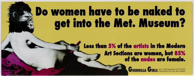 The Guerrilla Girls, Do Women Have to Be Naked to Get Into the Met. Museum?, poster, 1989, gift of the Kaleta A. Doolin Foundation